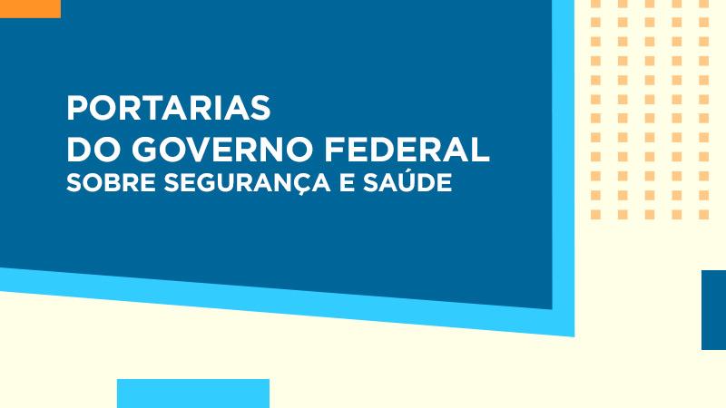 Foram publicadas no Diário Oficial da União de hoje (19/06) duas portarias que tratam de medidas de segurança e saúde para a retomada das atividades.