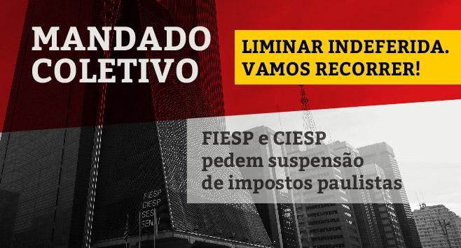 FIESP e CIESP pedem suspensão de impostos paulistas.