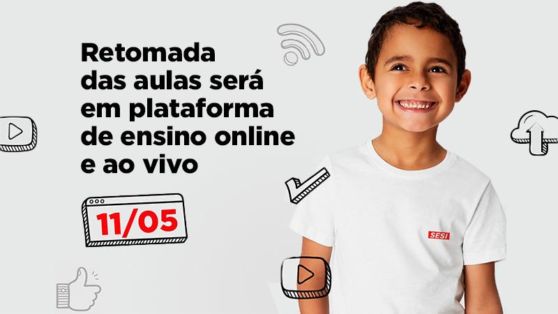 As aulas iniciam no próximo dia 11 de maio, de forma não presencial, em toda a rede do Sesi no estado de São Paulo